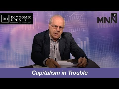 Economic Update with Richard Wolff: Capitalism in Trouble