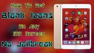 IOS OS | IOS | How To Create Blank Icons On Any IOS Screen - No Jailbreak