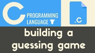 Building a Guessing Game | Tutorial 23