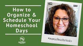 How to Organize & Schedule Your Homeschool Days with Master Books Curriculum by Carrie