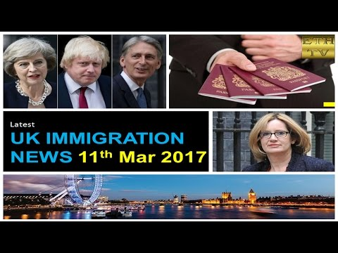UK Immigration News 11th March 2017