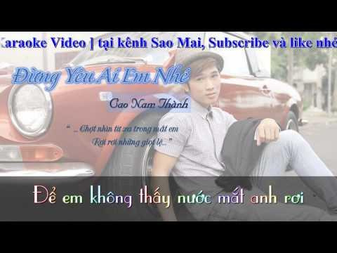 Đừng Yêu Ai Em Nhé - Cao Nam Thành || [ Lyric + Karaoke Video ]
