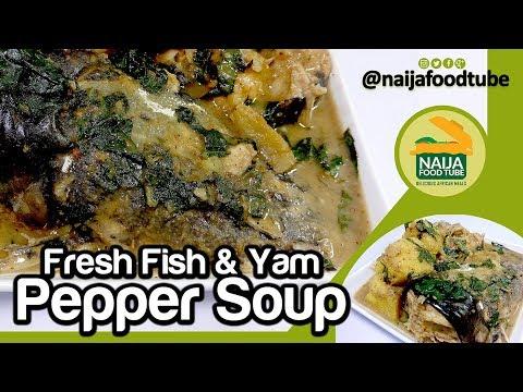 Pepper Soup (Fresh Fish And Yam) | Nigerian food | NaijaFoodTube