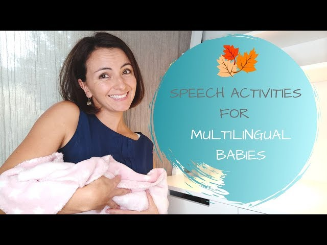 MULTILINGUAL BABIES - SPEECH ACTIVITIES