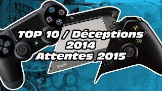 Top 10 jeux / Déceptions 2014 & Attentes 2015