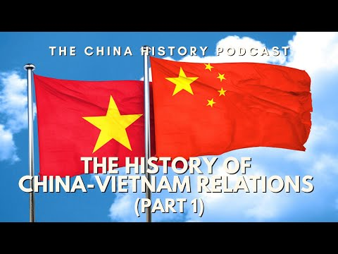 The History of China-Vietnam Relations Part 1 - The China History Podcast, presented by Laszlo Montg