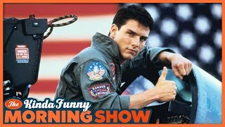 Nick Freaks Out About Top Gun 2 - The Kinda Funny Morning Show 05.31.18