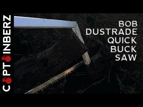 Bob Dustrade's Quick Survival Buck Saw