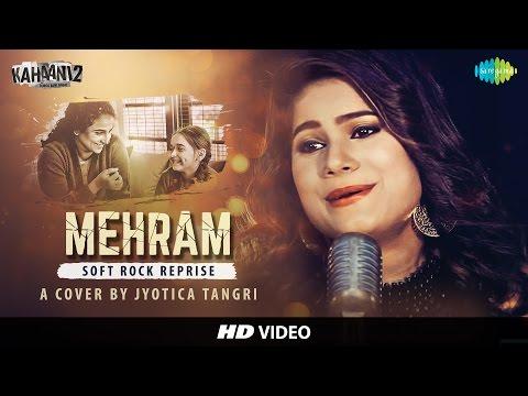 Mehram (Kahaani 2) - Cover by Jyotica Tangri   Vidya Balan   Arjun Rampal   Ft. Vicky Raja & Hardik