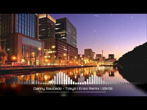 Danny Saucedo - Tokyo (Remix)