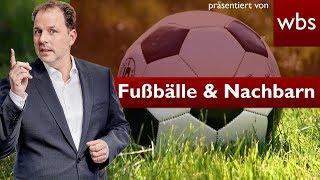 Darf der Nachbar meinen Fußball im Garten konfiszieren | Rechtsirrtümer RA Christian Solmecke