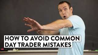 The Most Common Mistake Beginning Day Traders Make (and How to Avoid!)