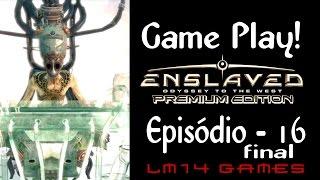 Enslaved Odyssey to the West (PC) - Episódio - 16 - PT-BR  (Final)