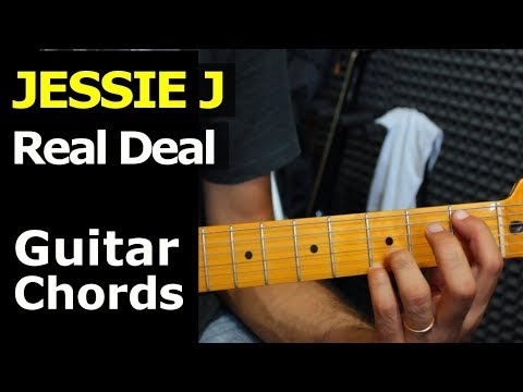 How To Play Jessie J Real Deal Guitar Chords Youtube