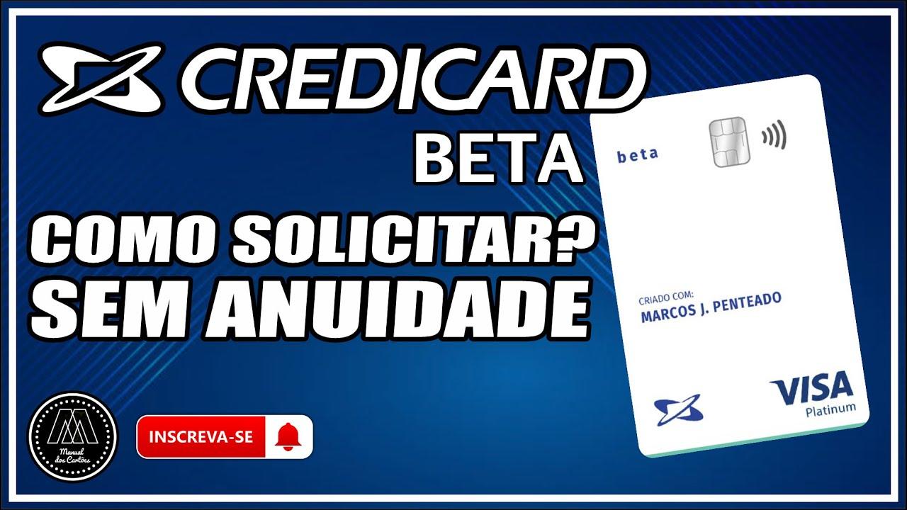 Credicard Beta: novo cartão sem anuidade tem cadastro liberado e Novo cartão Credicard Beta escuta os feedbacks dos clientes para uma construção colaborativa