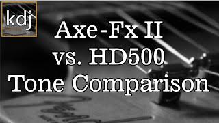 Axe-Fx II vs HD500 - Amp Tone Comparison / Shootout