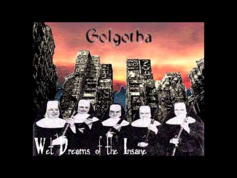 Golgotha (Pre-Acid Bath) - Wet Dreams of the Insane - 1991 - (Full Demo)