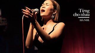 HÀ NHI - TỪNG CHO NHAU (YONG BAO NI LI QU)   MINISHOW MONG MANH TÌNH VỀ   30.08.2019