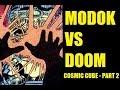 MODOK VS DOOM - MODOK ORIGIN STORY - Cosmic Cube Part 2