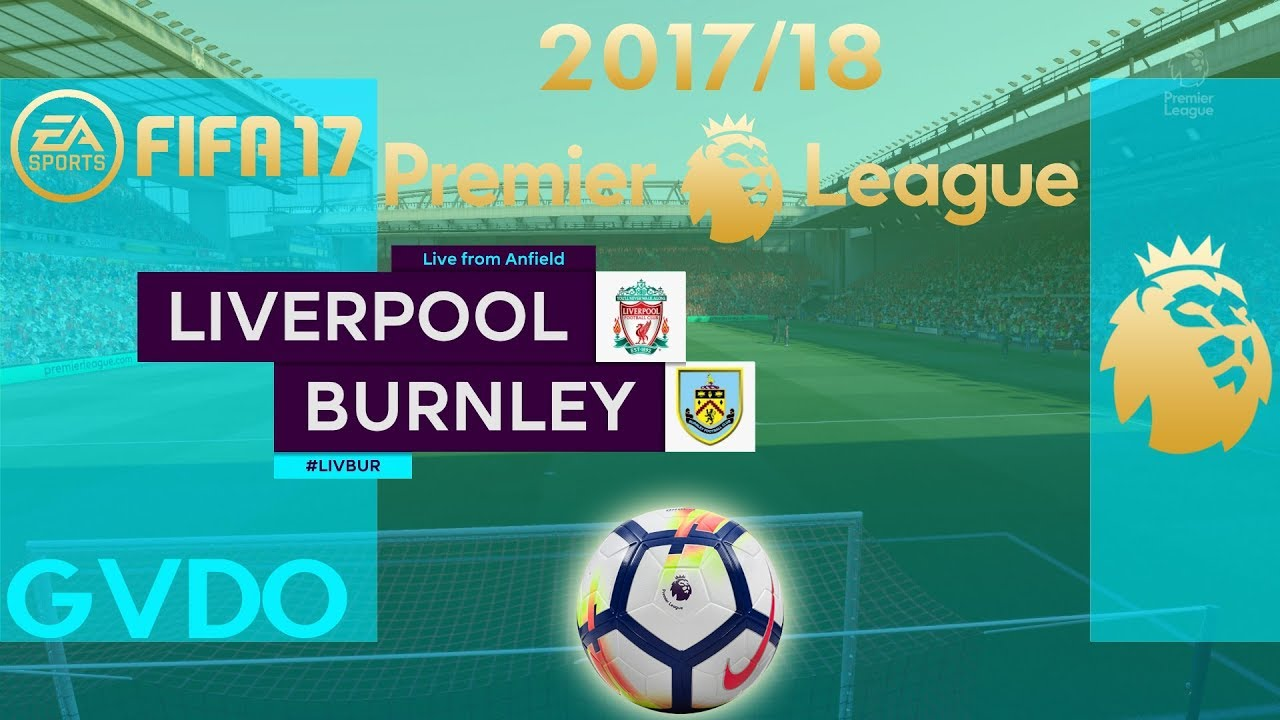 FIFA 17 | Liverpool vs Burnley | Premier League 2017/18 ...