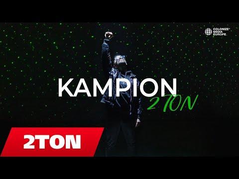 2TON - KAMPION - 2TONoffical