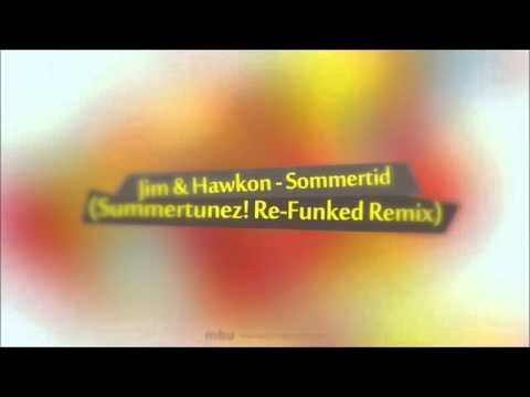Jim & Hawkon - Sommertid (Summertunez! Re-Funked Remix)