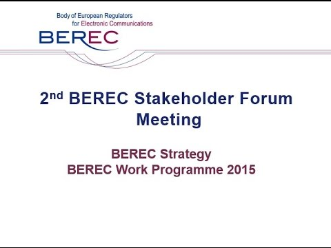2nd BEREC Stakeholder Forum Meeting - BEREC Strategy and Work Programme 2015