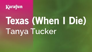 Karaoke Texas (When I Die) - Tanya Tucker *