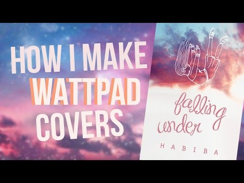 HOW I MAKE WATTPAD COVERS   Falling Under