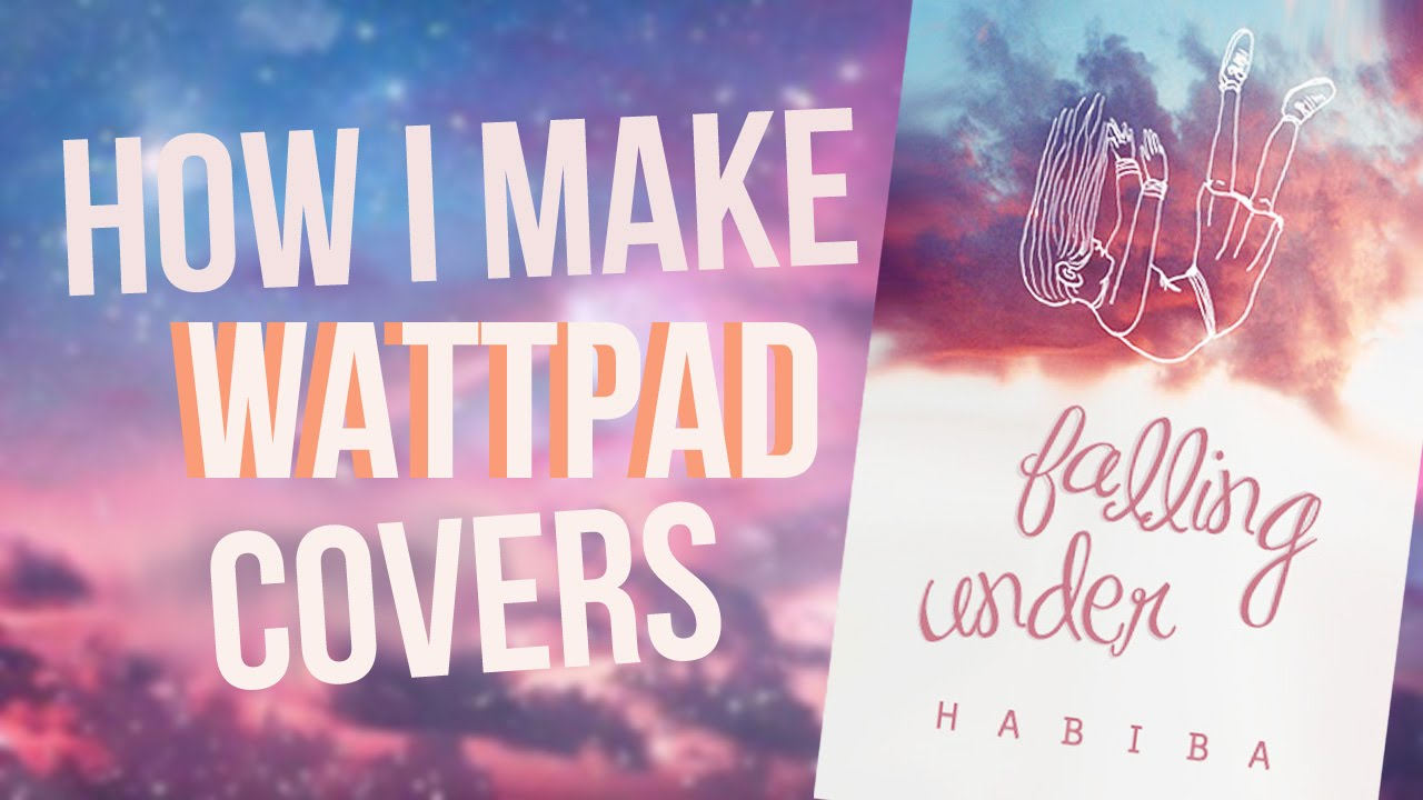 How To Make A Removable Book Cover ~ How i make wattpad covers falling under youtube