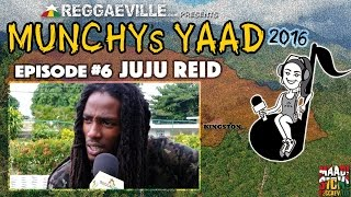 Juju Reid - Interview @ Munchy's Yaad 2016 - Episode #6