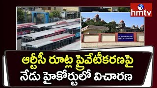 High Court To Hear On TSRTC Routes Privatization | hmtv