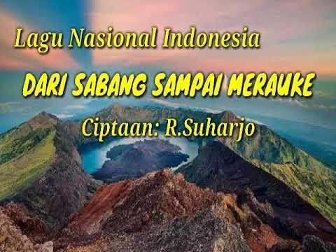 Lagu Nasional Indonesia   Dari Sabang Sampai Merauke  Ciptaan R.Suharjo