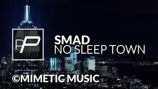 SmaD - No Sleep Town [Original Mix]
