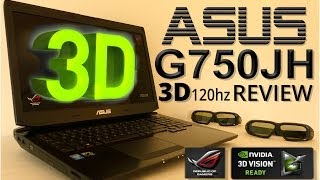 asus G750 JH Review - Nvidia GTX 780m - 120Hz 3D Display - i7 4700 HQ
