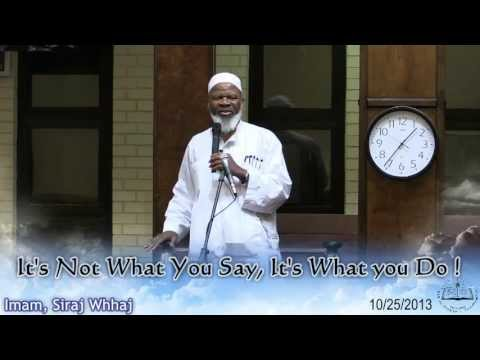 """""""It's Not What You Say, It's What You Do!"""" Imam Siraj Wahhaj 10/25/2013"""