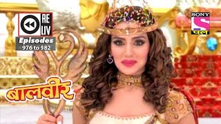 Weekly Reliv - Baalveer - 09th June 2018 to 15th June 2018 - Episode 983 to 989