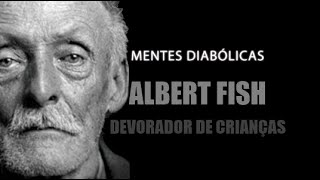 ALBERT FISH | MENTES DIABÓLICAS #8