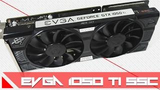 1050ti terbaik evga 1050 ti ssc gaming acx 3 0 review