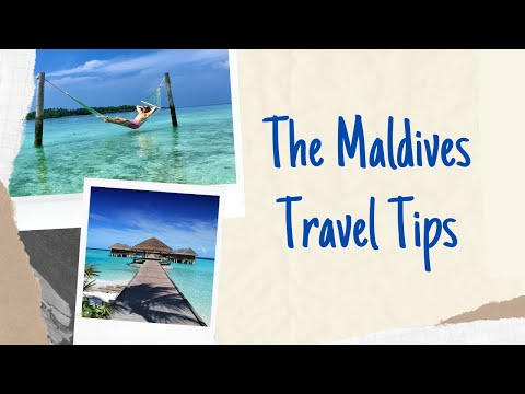 How to Travel - Maldives TOP TIPS!