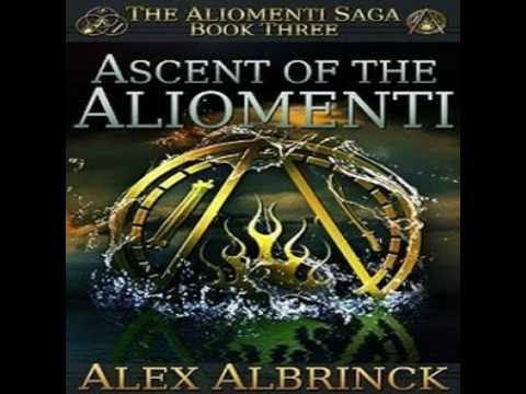 Ascent of the Aliomenti -The Aliomenti Saga,#3 by Alex Albrinck