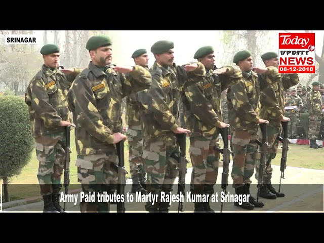 Army Paid tributes to Martyr Rajesh Kumar at Srinagar