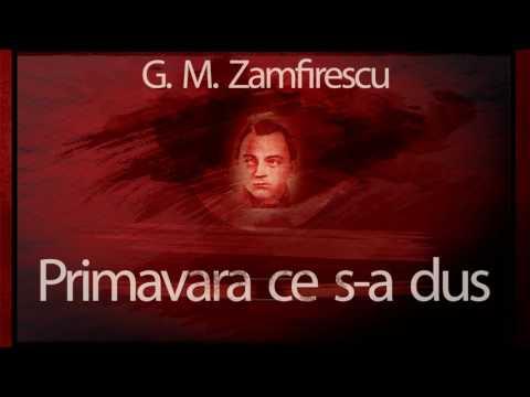 Primavara ce s-a dus - G.M. Zamfirescu