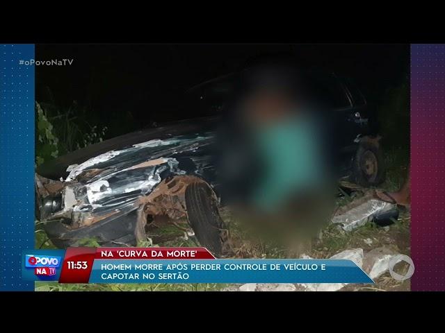 Homem morre após perder controle de veículo e capotar no Sertão- O Povo na TV