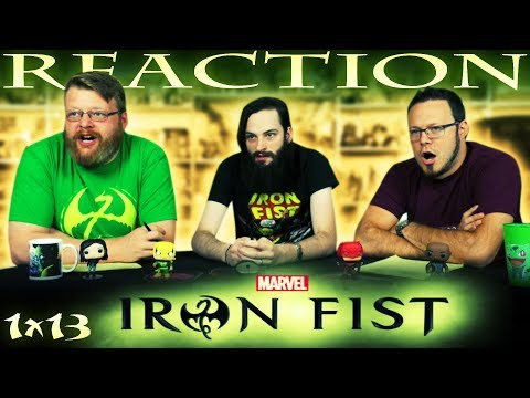 "Iron Fist 1x13 FINALE REACTION!! ""Dragon Plays with Fire"""