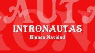 Intronautas - BLANCA NAVIDAD