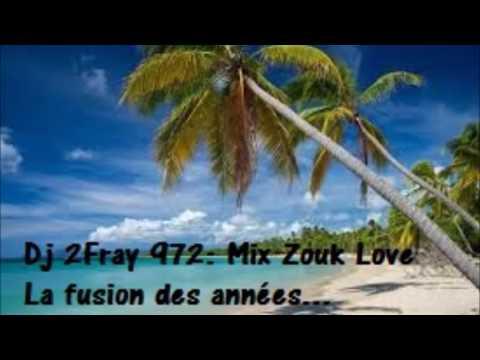 Dj 2Fray 972 Mix zouk Love