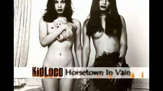 KID LOCO - Horsetown In Vain