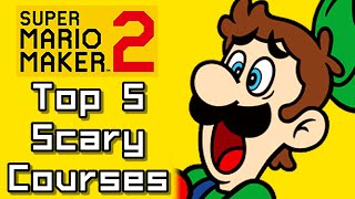Super Mario Maker 2 Top 5 SCARY COURSES (Switch)
