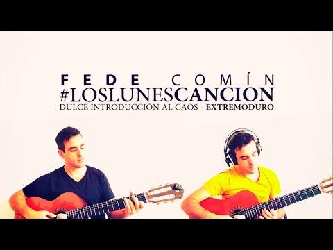 Fede Comín - Dulce introducción al caos (Extremoduro) #LosLunesCanción 8